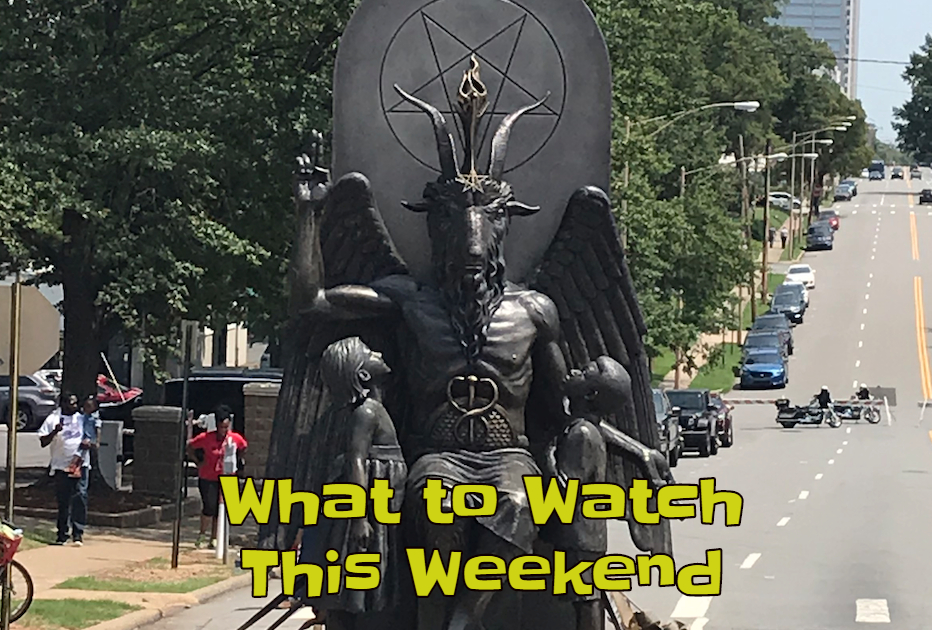 What To Watch This Weekend: Hail Satan?