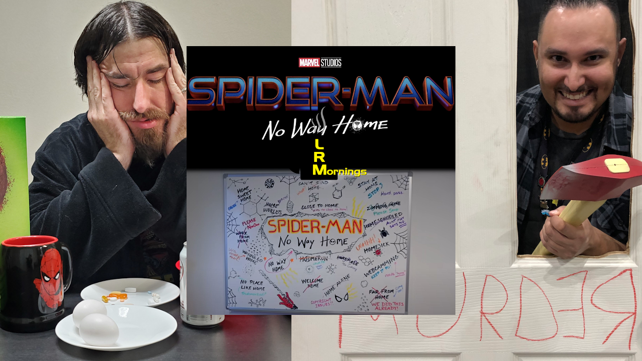 Spider-Man: No Way Home and Sony on LRMornings 2-25-21